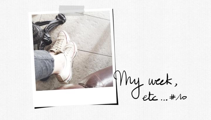 My Week, Etc.#10